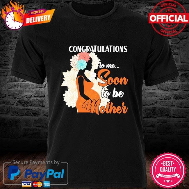 Congratulations to mr soon to her mother shirt