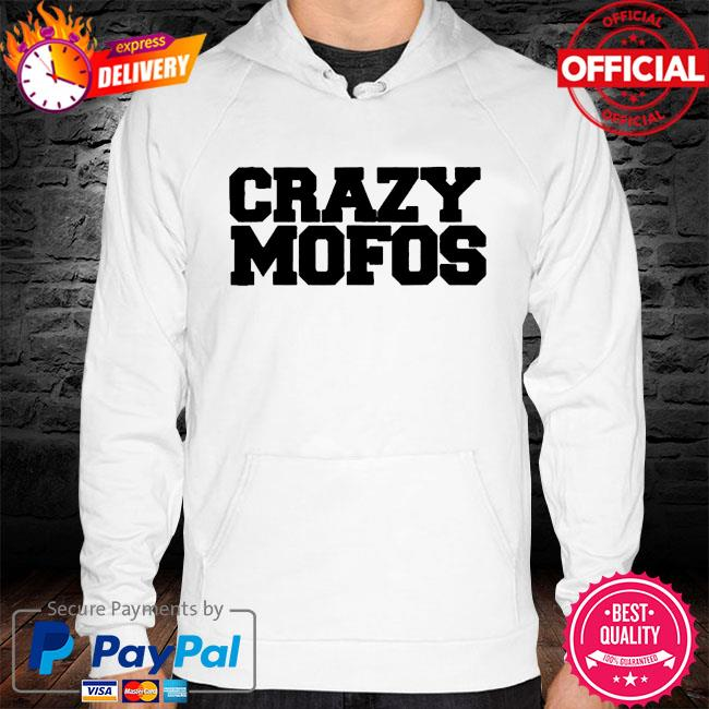 Crazy mofos s hoodie white