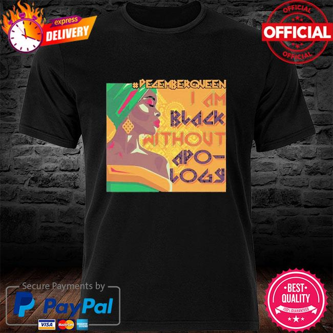 #DecemberQueen I am black without app-lay shirt