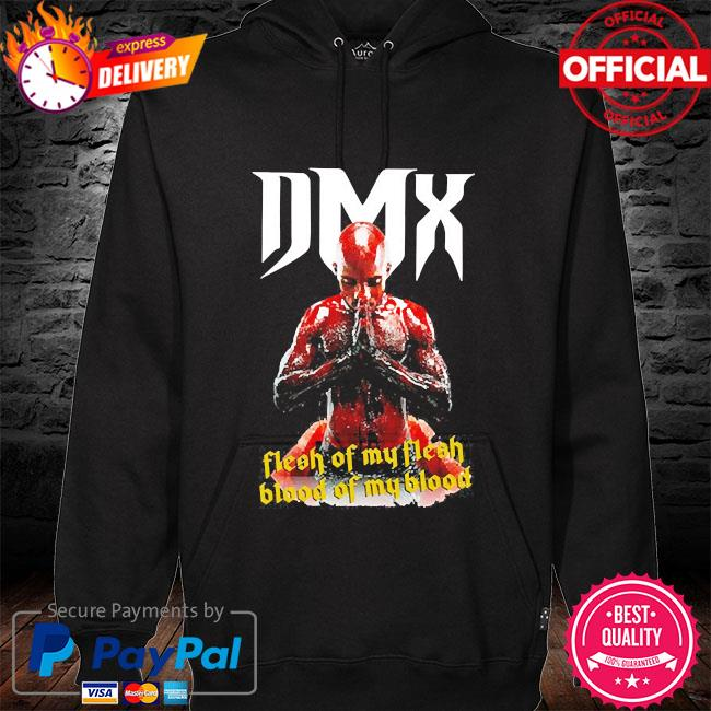 Dmx flesh of my flesh blood of my blood hoodie black