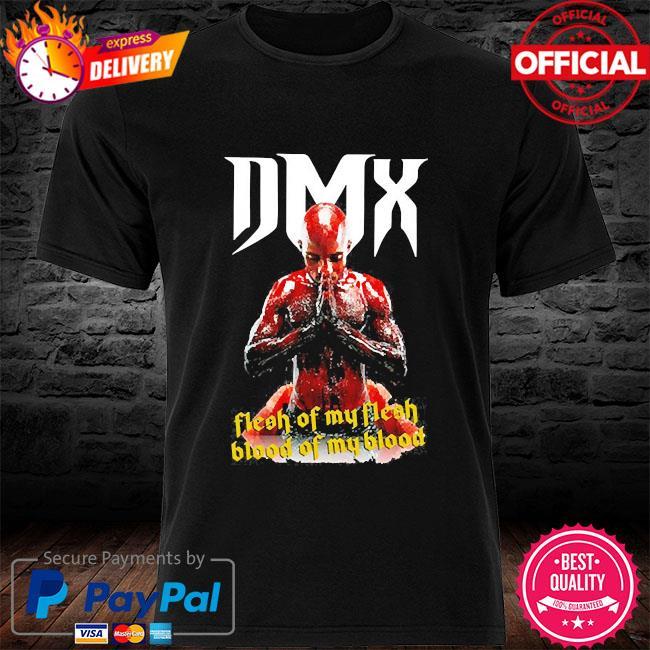 Dmx flesh of my flesh blood of my blood shirt