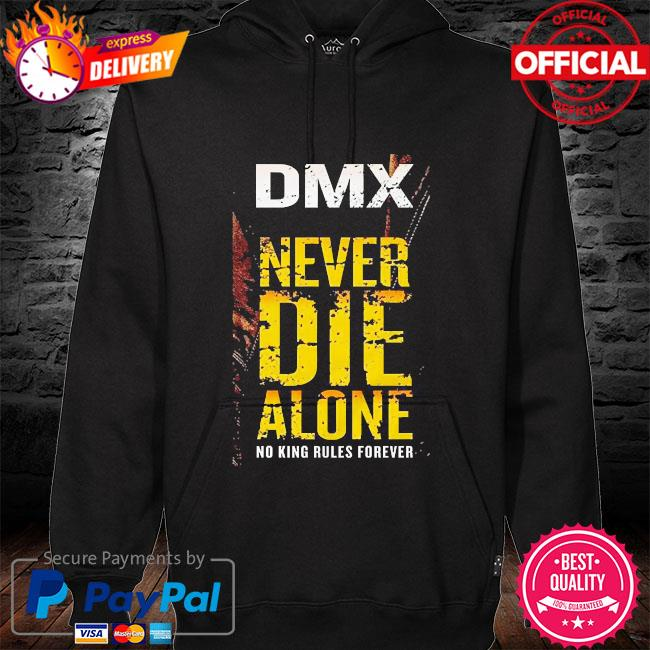 Dmx never die alone no king rules forever t-s hoodie black
