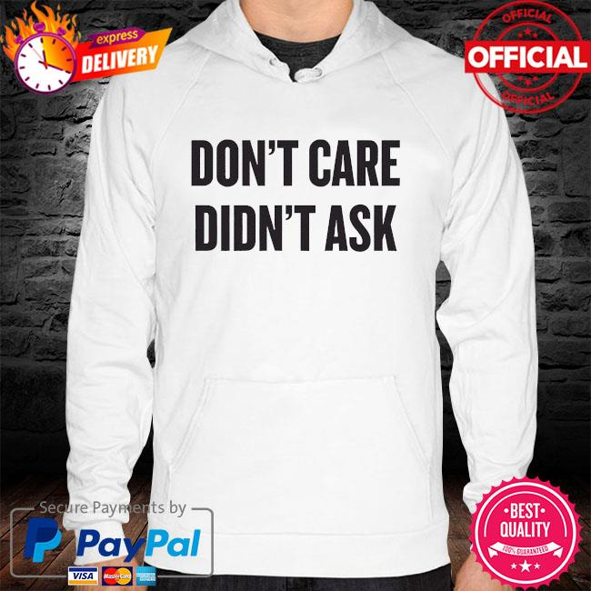 Don't care didn't ask hoodie white