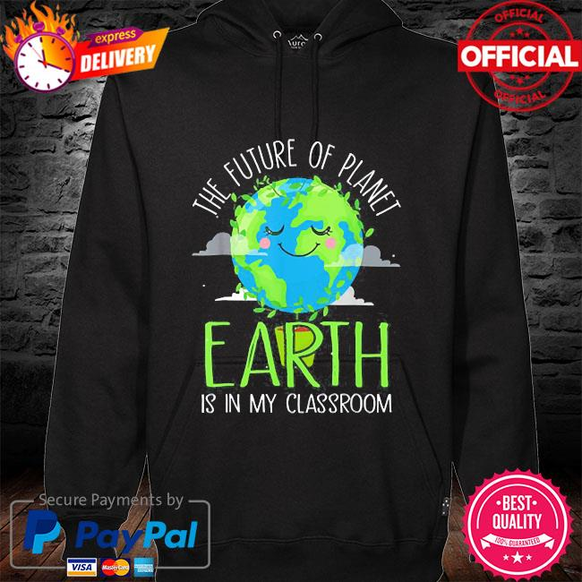 Earth day teachers 2021 classroom s hoodie black
