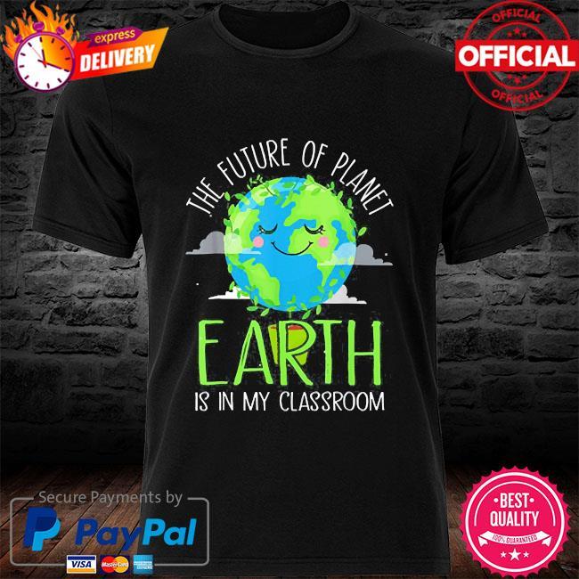 Earth day teachers 2021 classroom shirt