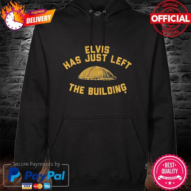 Elvis has just left the building hoodie black