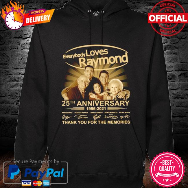Every loves raymond 25th anniversary 1996 2021 thank you for the memories signatures s hoodie black