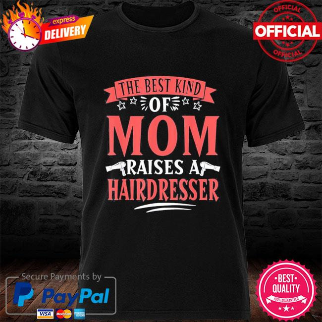 Hairdresser mom haircutter mother's day shirt
