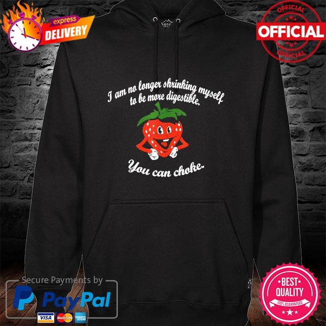 I am no longer shrinking myself strawberry boxing t- s hoodie black