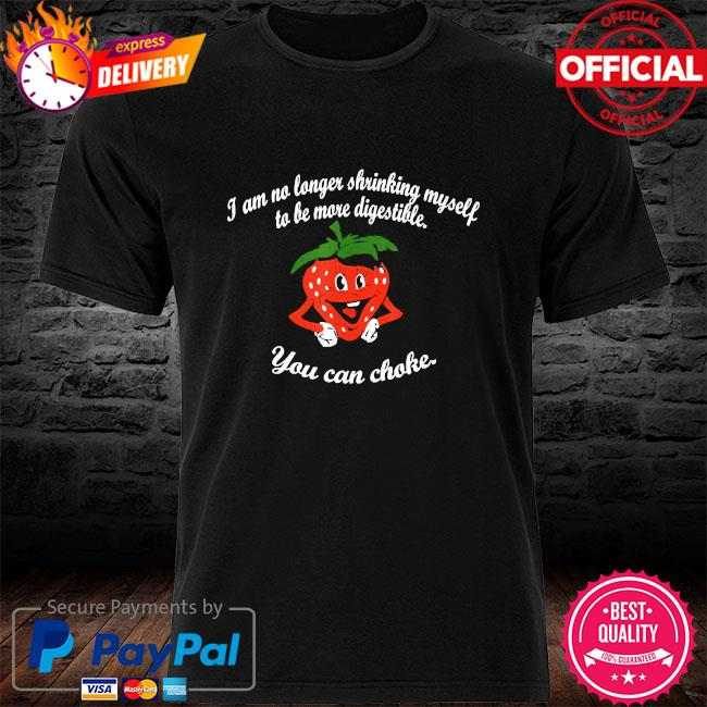 I am no longer shrinking myself strawberry boxing t- shirt