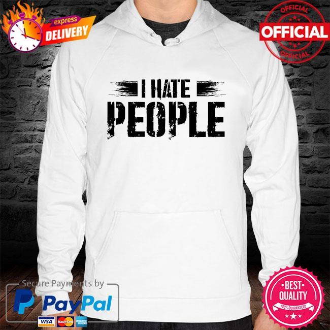 I hate people social distancing hoodie white