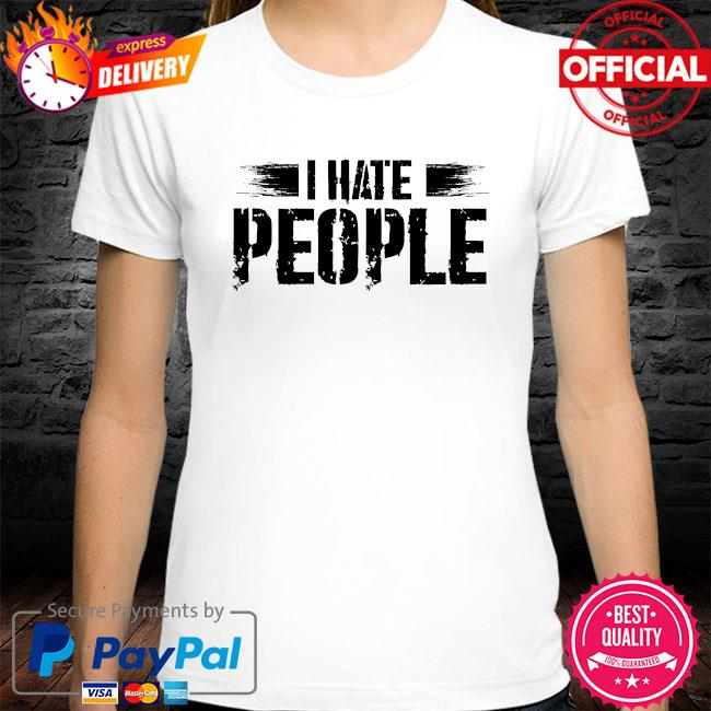 I hate people social distancing shirt
