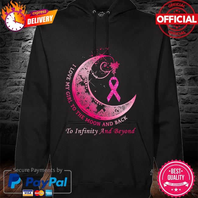 I love girl to the moon and back to infinity and beyond breast cancer hoodie black