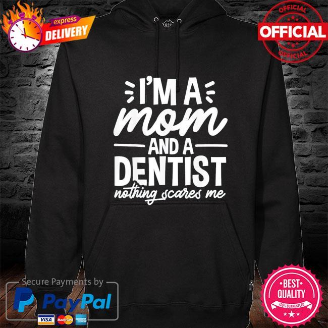 I'm a mom and a dentist mom mother's day us 2021 s hoodie black