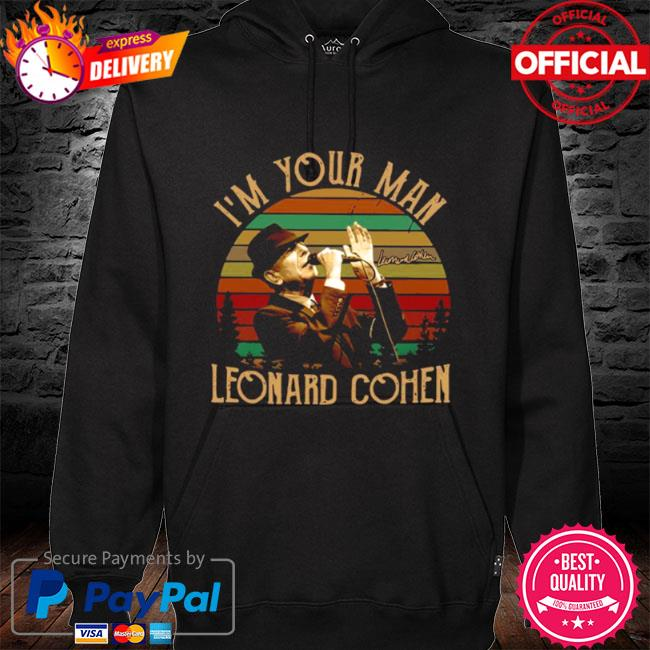 Im your man leonard cohen signature vintage s hoodie black