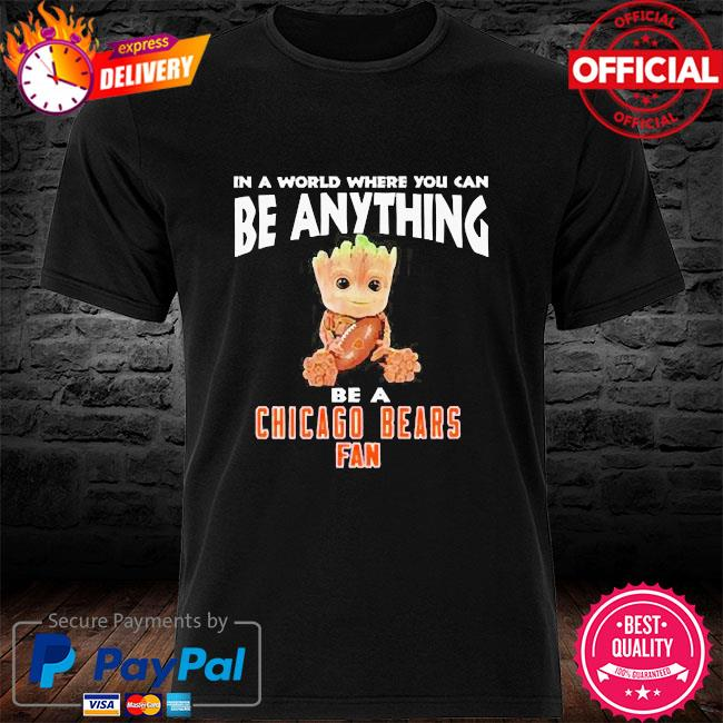 In a world where you can be anything be a chicago bears fan baby groot shirt