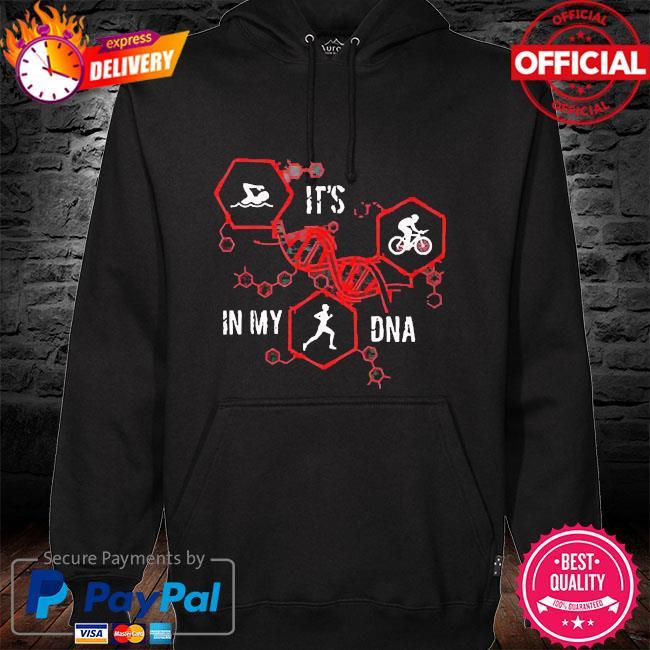 It's in my DNA hoodie black