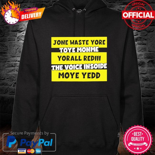 Jone waste yore toye monme yorall rediii the voice insoide mode yedd s hoodie black