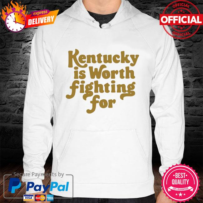 Kentucky is worth fighting for baseball 2021 s hoodie white