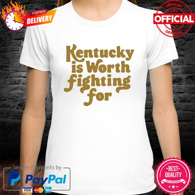 Kentucky is worth fighting for baseball 2021 shirt