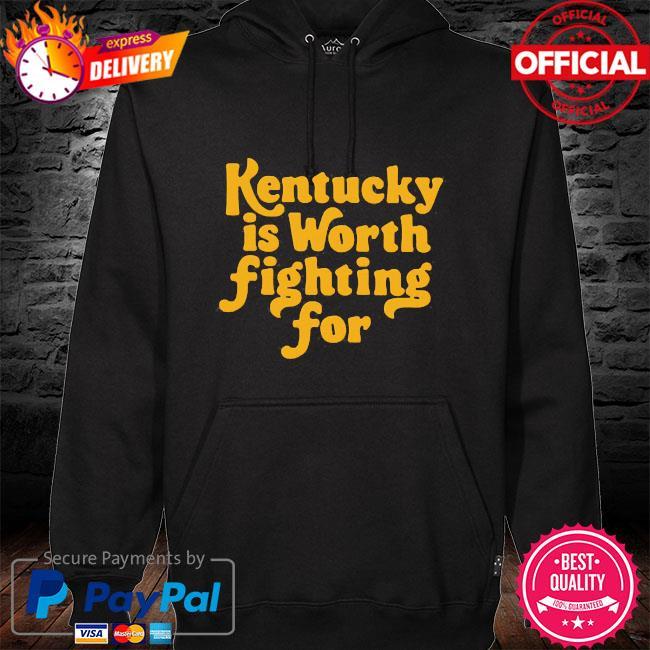 Kentucky is worth fighting for s hoodie black