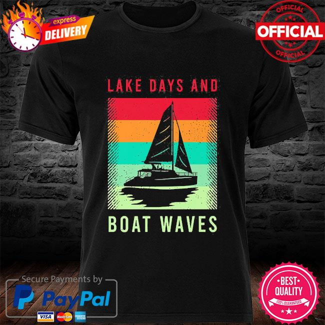 Lake days and boat waves vintage shirt