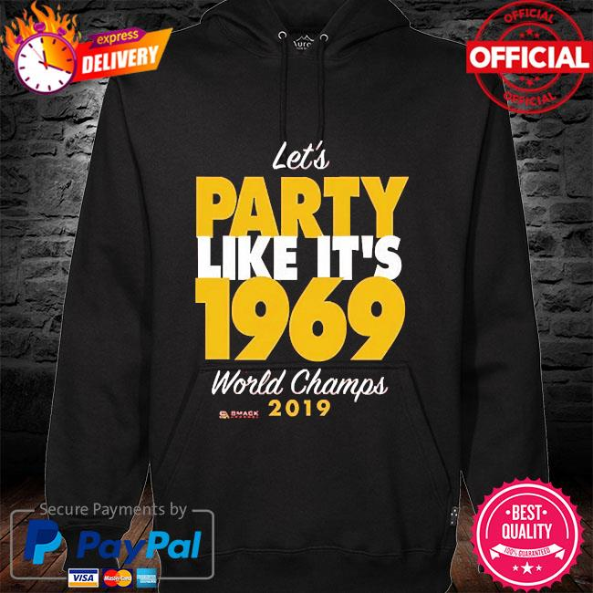 Let's party like it's 1969 world champions 2019 hoodie black