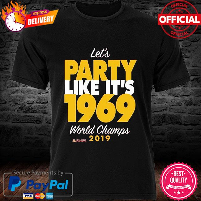 Let's party like it's 1969 world champions 2019 shirt