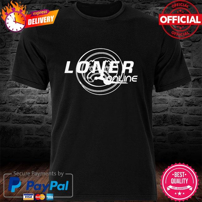 Loner online shirt