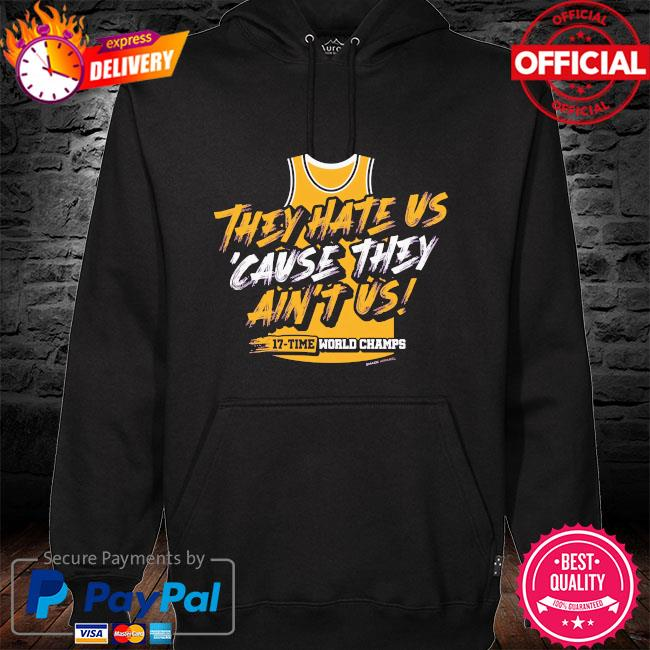 Los Angeles they hate us cause they ain't us 17 time world champs hoodie black