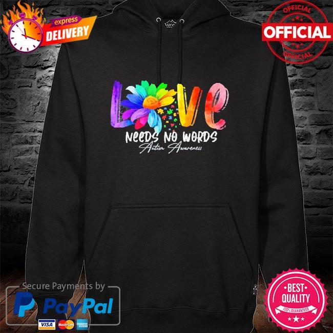 Love needs no words autism awareness 2021 hoodie black