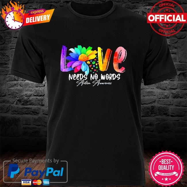 Love needs no words autism awareness 2021 shirt