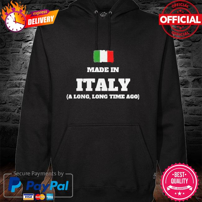 Made in italy a long long time ago hoodie black