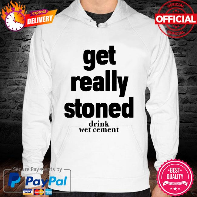 Matthew get really stoned drink wet cement hoodie white