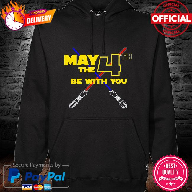 May the fourth 4th be with you 2021 hoodie black
