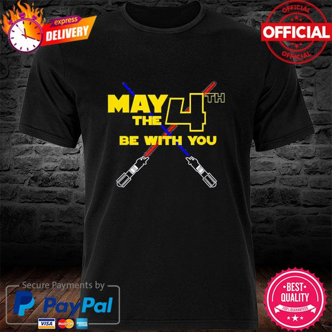 May the fourth 4th be with you 2021 shirt