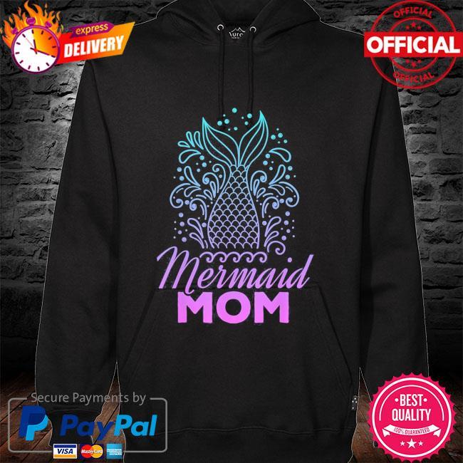 Mermaid mom mothers day mommy s hoodie black