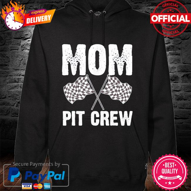 Mom pit crew racing costume racer mother's day us 2021 s hoodie black