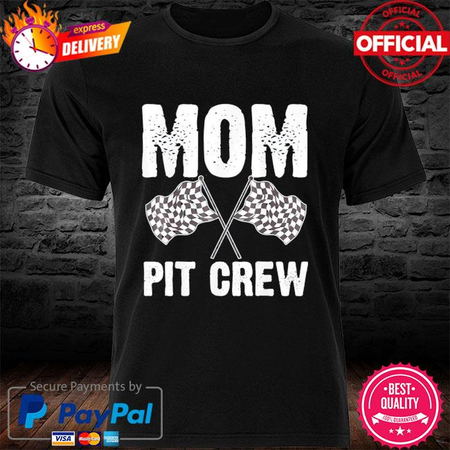 Mom pit crew racing costume racer mother's day us 2021 shirt