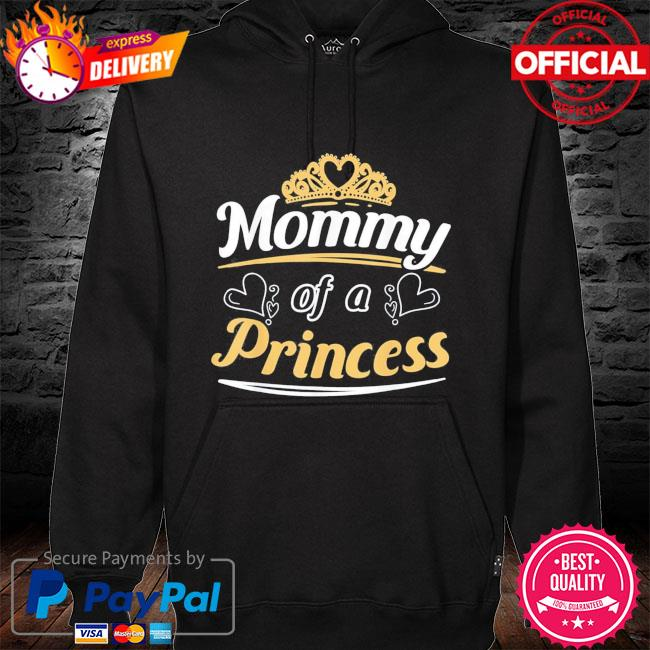 Mommy of a princess mother's day s hoodie black
