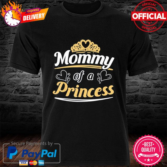 Mommy of a princess mother's day shirt