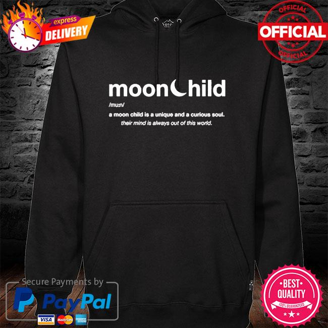 Moonchild a moon child is a unique and curious soul 2021 s hoodie black