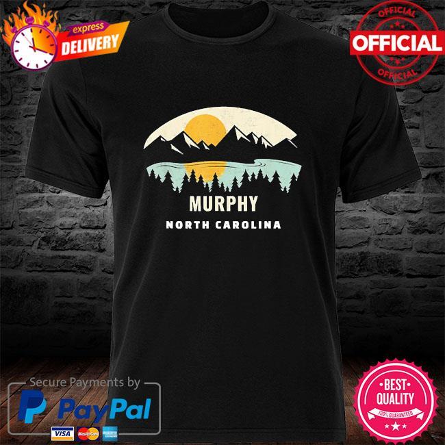 Murphy north Carolina design nc vacation shirt
