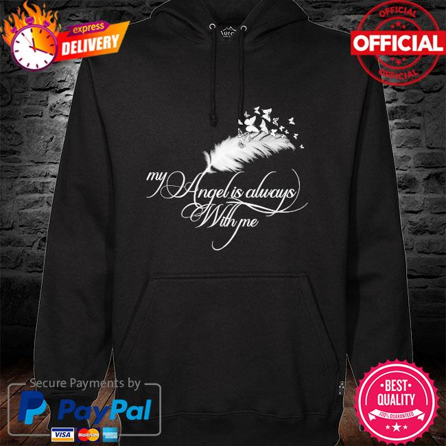 My angel is always with me hoodie black