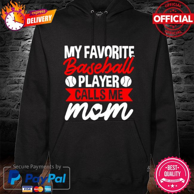 My favorite baseball calls me mom s hoodie black
