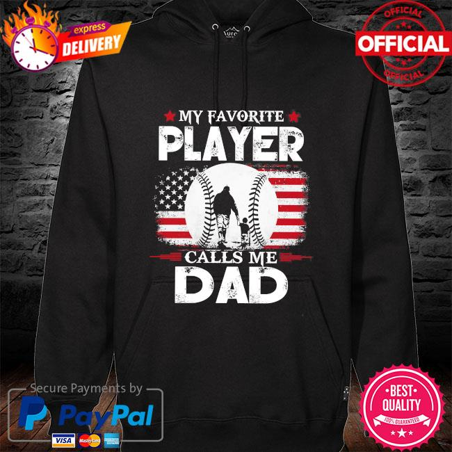 My favorite player calls me dad American flag hoodie black