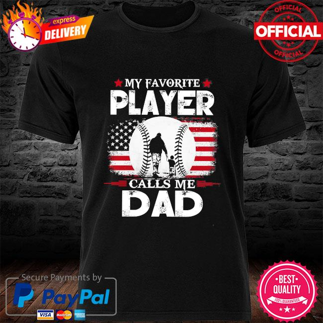 My favorite player calls me dad American flag shirt