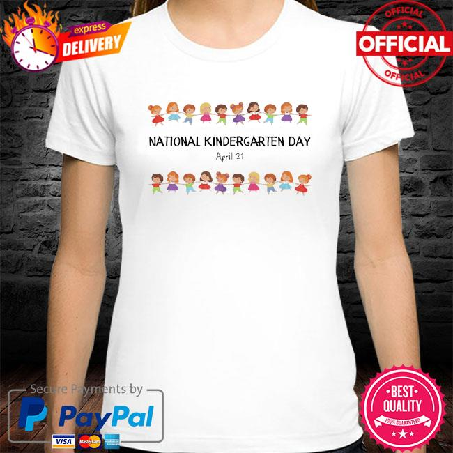 National kindergarten day teachers students 2021 shirt