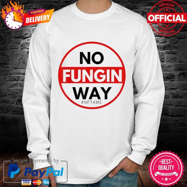 No fungin way #nft4me long sleeve white