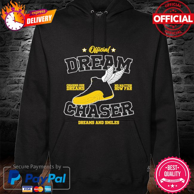 Official dream chasing dreams no matter chaser dreams and smiles hoodie black